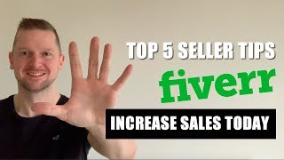 Top 5 Fiverr Seller Tips – Beginners Guide To Fiver